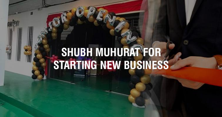 Shubh Muhurat & Nakshatras for Starting New Business in 2021